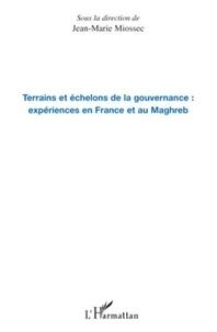 Jean-Marie Miossec - Terrains et échelons de la gouvernance : expériences en France et au Maghreb.