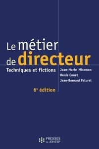 Jean-Marie Miramon et Denis Couet - Le métier de directeur - Techniques et fictions.