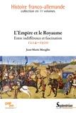 Jean-Marie Moeglin - L'Empire et le Royaume - Entre indifférence et fascination (1214-1500).