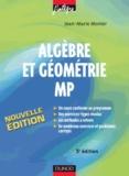 Jean-Marie Monier - Algèbre et géométrie MP - Cours, méthodes et exercices corrigés.