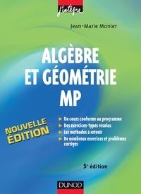 Jean-Marie Monier - Algèbre et géométrie MP.