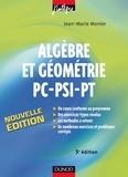 Jean-Marie Monier - Algèbre et Géométrie PC-PSI-PT - 5e éd. - Cours, méthodes et exercices corrigés.