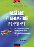 Jean-Marie Monier - Algèbre et géométrie PC-PSI-PT - Cours, méthodes, exercices corrigés.