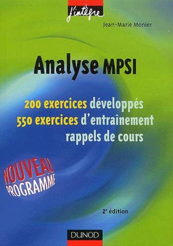 Jean-Marie Monier - Analyse MPSI - 200 exercices développés, 550 exercices d'entraînement, rappels de cours.