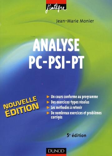 Jean-Marie Monier - Analyse PC-PSI-PT - Cours, méthodes et exercices corrigés.