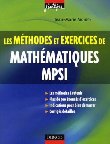 Jean-Marie Monier - Les méthodes et exercices de Mathématiques MPSI.