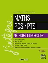 Jean-Marie Monier et Guillaume Haberer - Maths PCSI-PTSI - Méthodes et exercices - 5e éd..