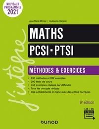 Jean-Marie Monier et Guillaume Haberer - Maths PCSI-PTSI - Méthodes et exercices - 6e éd..
