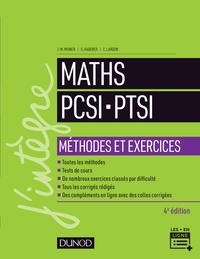 Jean-Marie Monier et Guillaume Haberer - Maths PCSI-PTSI - Méthodes et exercices.