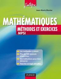 Jean-Marie Monier - Méthodes et exercices mathématiques MPSI.