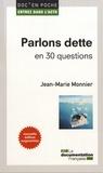 Jean-Marie Monnier - Parlons dette en 30 questions.
