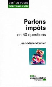 Jean-Marie Monnier - Parlons impôts en 30 questions.
