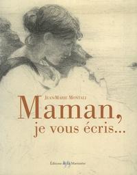 Jean-Marie Montali et Anne de Marnhac - Maman, je vous écris....