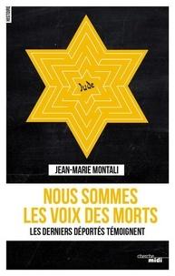 Jean-Marie Montali - Nous sommes les voix des morts.