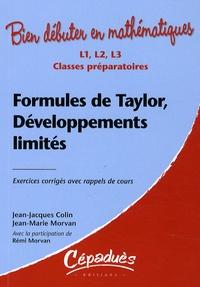 Jean-Marie Morvan et Jean-Jacques Colin - Formules de Taylor, développements limités - L1, L2, L3, classes préparatoires.