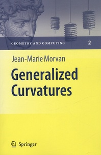 Jean-Marie Morvan - Generalized Curvatures - With 107 Figures.