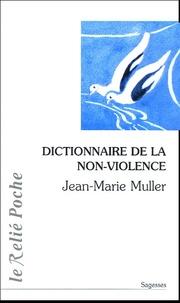 Jean-Marie Muller - Dictionnaire de la non-violence.