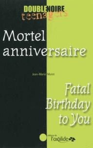 Jean-Marie Mulot - Mortel anniversaire.