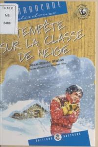 Jean-Marie Mulot - Tempête sur la classe de neige.