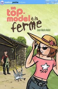 Jean-Marie Mulot - Un top-model à la ferme.