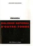 Jean-Marie Ndagijimana - Rwanda - Dialogue National d'Outre Tombe.