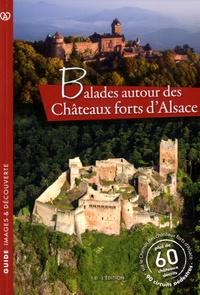 Jean-Marie Nick - Balades autour des châteaux forts d'Alsace.