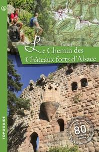 Le chemin des châteaux forts d'Alsace - Jean-Marie Nick pdf epub