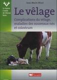 Jean-Marie Nicol - Vêlage, complications du vêlage et maladies des nouveaux-nés.