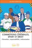 Jean-Marie Ostian - Commotions cérébrales, sport et droit - Prévention, responsabilités, indemnisation.