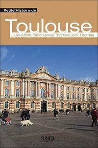 Jean-Marie Pailler - Petite histoire de Toulouse.