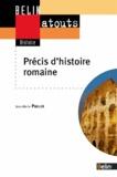 Jean-Marie Pailler - Précis d'histoire romaine - De la Rome des bergers à l'empire des Césars.