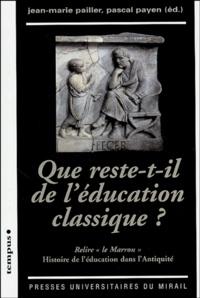 """Jean-Marie Pailler et Pascal Payen - Que reste-t-il de l'éducation classique ? - Relire """"le Marrou"""", histoire de l'éducation dans l'Antiquité."""