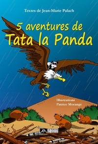Jean-Marie Palach - 5 aventures de Tata La Panda.