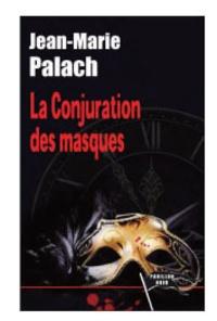 Jean-Marie Palach - La conjuration des masques.
