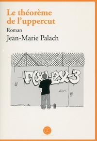 Jean-Marie Palach - Le théorème de l'uppercut.