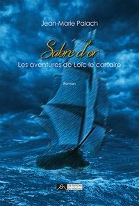Jean-Marie Palach - Les aventures de Loïc le Corsaire  : .