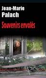 Jean-Marie Palach - Souvenirs envolés.