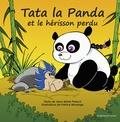 Jean-Marie Palach et Patrice Morange - Tata la panda et le hérisson perdu.