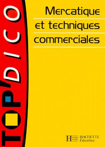 Jean-Marie Panazol et Ugo Brassart - Mercatique et techniques commerciales.