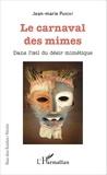 Jean-Marie Parent - Le carnaval des mimes - Dans l'oeil du désir mimétique.