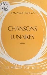 Jean-Marie Paresys et Jacqueline Vacher - Chansons lunaires.