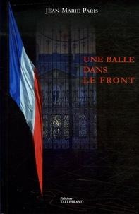 Jean-Marie Paris - Une balle dans le front.