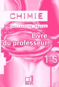 Jean-Marie Parisi - Chimie 1ère S - Livre du professeur.