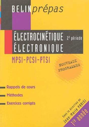 Jean-Marie Parisi et Renaud Skrzypek - Electrocinétique Electronique 2e période MPSI-PCSI-PTSI.