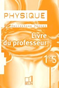 Jean-Marie Parisi - Physique 1ère S - Livre du professeur.