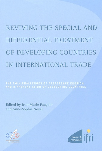 Jean-Marie Paugam et Anne-Sophie Novel - Reviving the special and differential treatment of developing countries in international trade - The twin challenges of preference erosion and differentiation of developing countries.