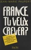 Jean-Marie Paupert - France, tu veux crever ?....