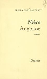 Jean-Marie Paupert - Mère angoisse.