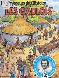 Jean-Marie Pélaprat et Pierre Decomble - Les Gaulois.
