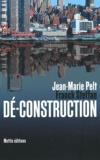 Jean-Marie Pelt et Franck Steffan - Dé-construction.